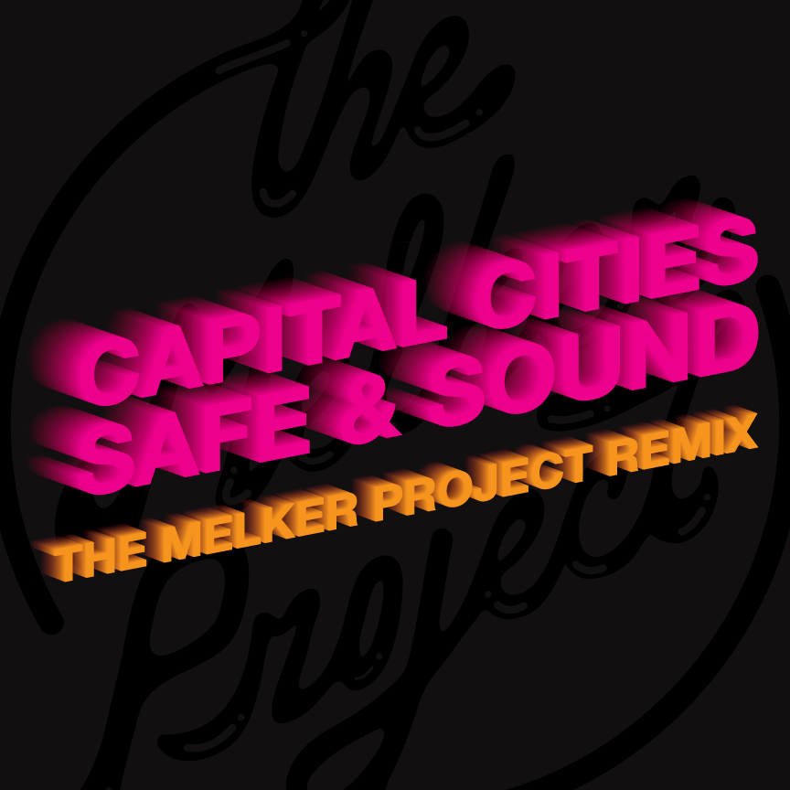 Capital Cities Safe And Sound The Melker Project