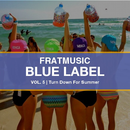 "FratMusic Blue Label - The Melker Project Present ""Turn Down For Summer."""