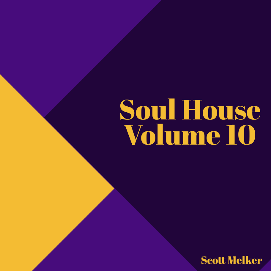 Soul house volume 10 the melker project for Soulful house classics